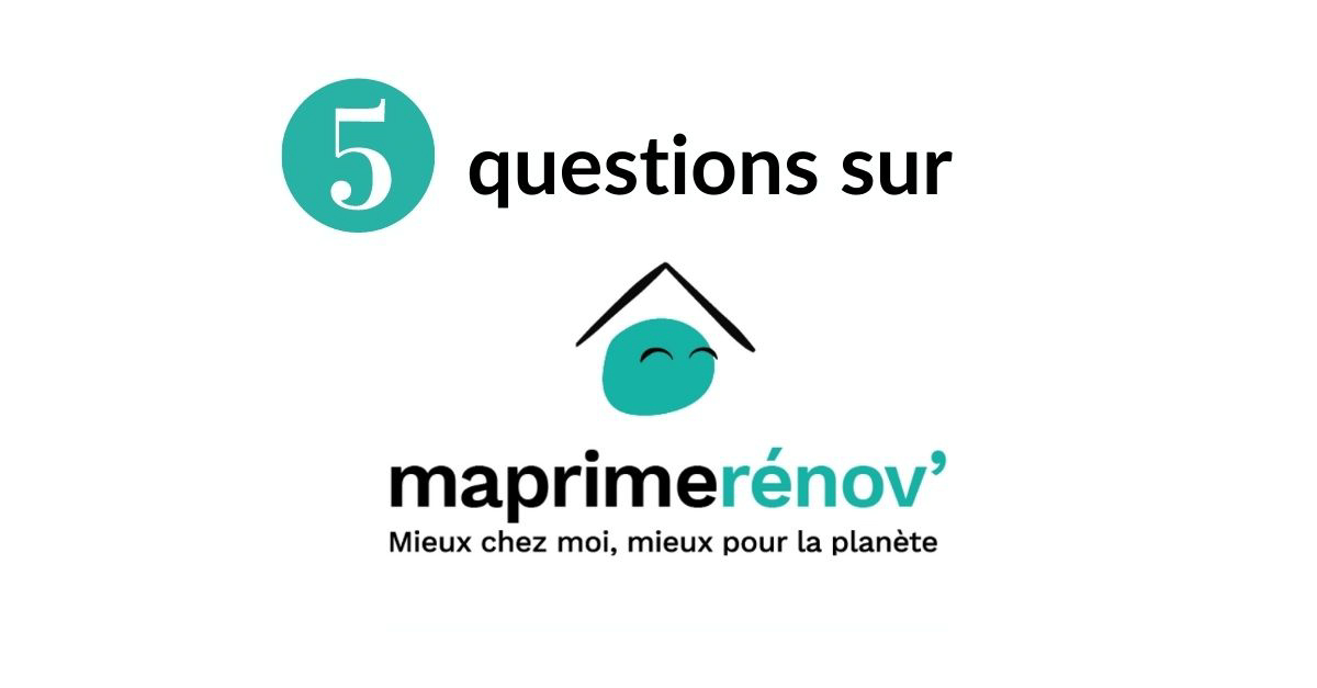 5 questions sur l'aide maprimerénov'